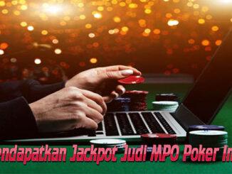 Cara Mendapatkan Jackpot Judi MPO Poker Indonesia